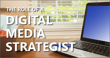 The Role of a Digital Media Strategist